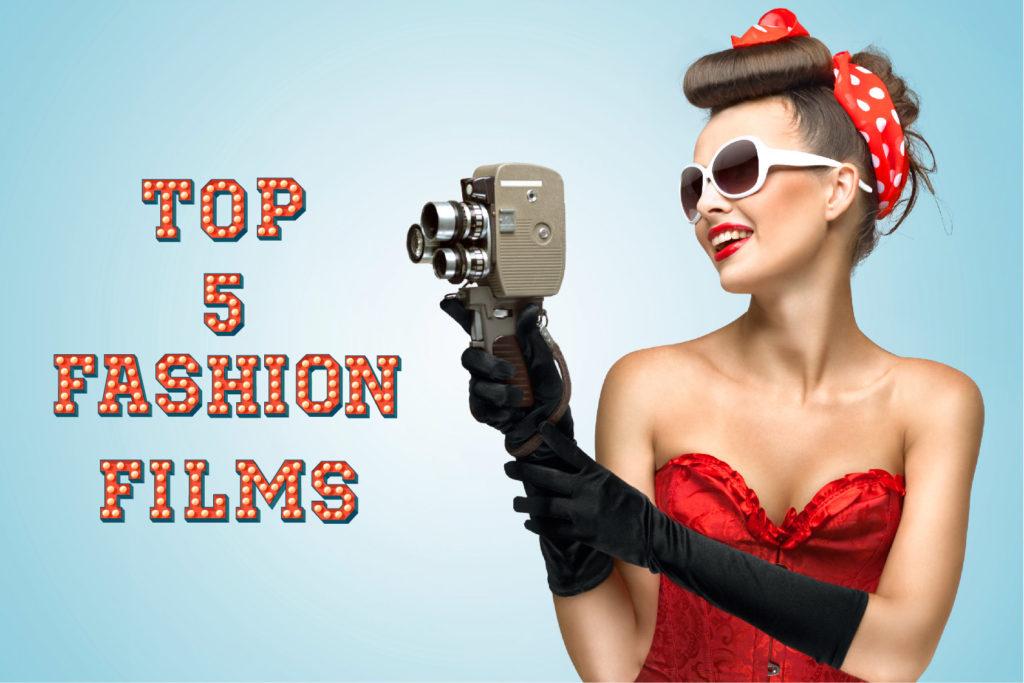 Top 5 Fashion Films